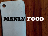Manly Food by Simon Cave (Fathers Day idea)